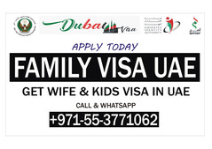 FAMILY VISA IN UAE CALL NOW +91-55-3771062
