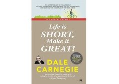 Life is Short, Make it Great!: Dale Carnegie Success Series